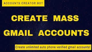 Gmail Accounts Creator Bot Auto Phone Verified Mass Accounts Youtube
