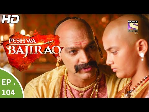 Peshwa Bajirao - पेशवा बाजीराव - Ep 104 - 15th Jun, 2017