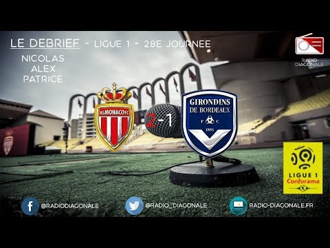 Le Débrief - Ligue 1 - J28 Monaco/Bordeaux (2-1)