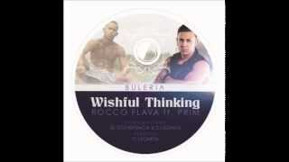 Buleria - Wishful Thinking Ft. Rocco & Prim