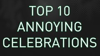 FIFA 14 Top 10 Annoying Celebrations Featuring Gangnam Style & Chicken