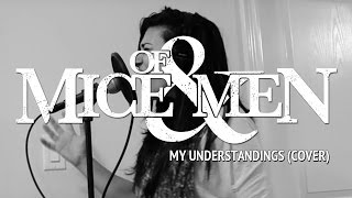 OF MICE & MEN: My Understandings (Vocal Cover)