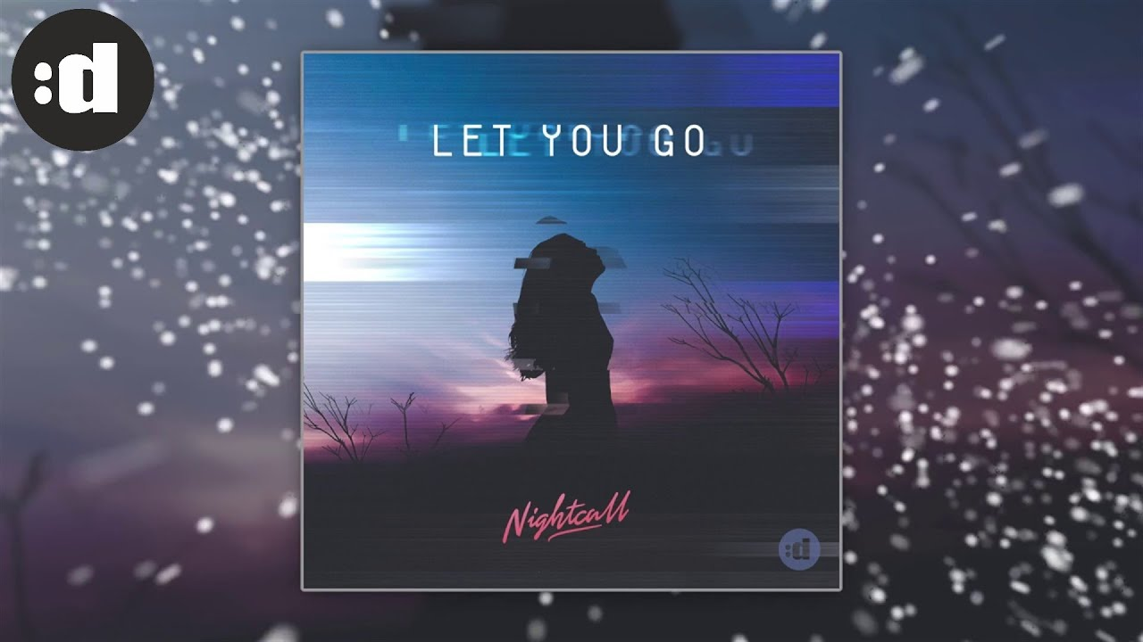 Nightcall - Let You Go (Official Audio) - YouTube