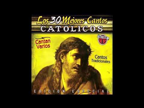 Los 30 Mejores Cantos Catolicos (Disco Completo)