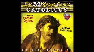 📀Los 30 Mejores Cantos Catolicos (Disco Completo)📀