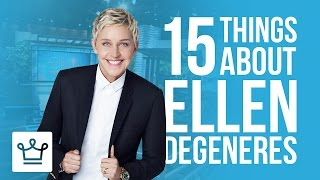 15 Things You Didn't Know About Ellen Degeneres