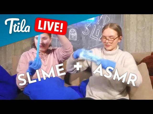 Ttila LIVE: Slime ja ASMR