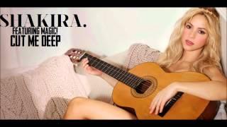 Shakira (Feat. MAGIC!) - Cut Me Deep