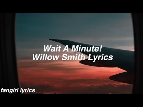 Wait a Minute! || Willow Smith Lyrics