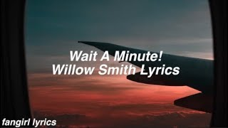 Wait a Minute! || Willow Smith Lyrics