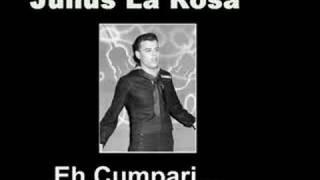 Julus La Rosa - Eh Cumpari