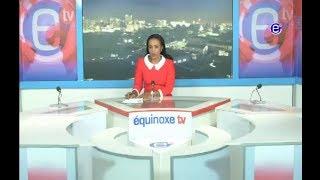 6 PM NEWS -  EQUINOXE TV THURSDAY, DECEMBER 28th 2017