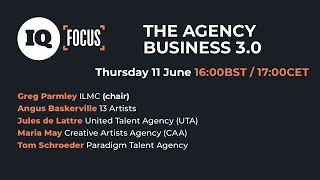 IQ Focus: The Agency Business 3.0