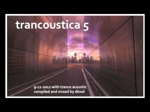 Trancoustica 5  Top Hits Trance Acoustic  Vocal Trance