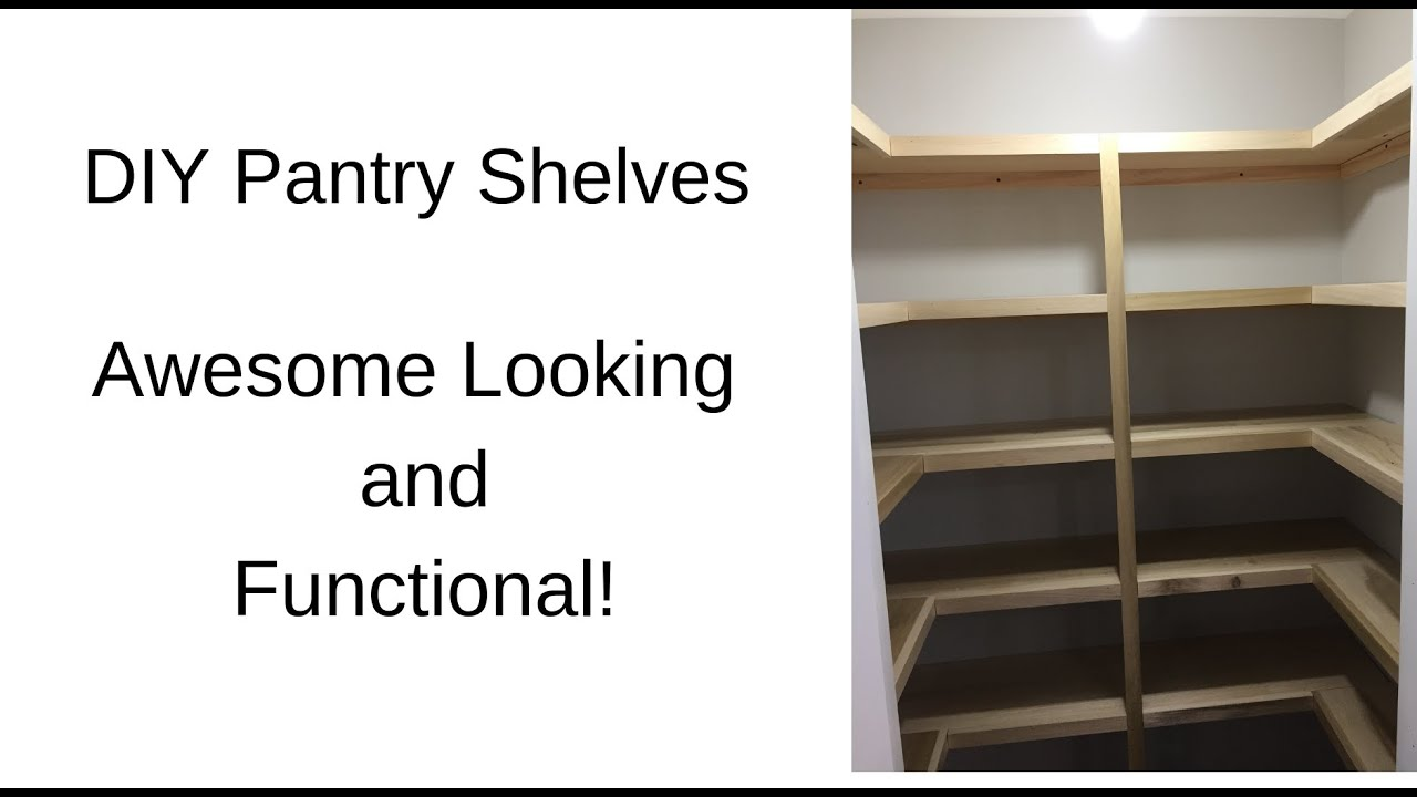 Diy Shelves For A Pantry You