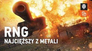 RNG. Najcięższy z metali [World of Tanks Polska]