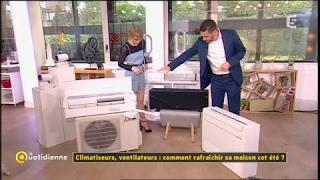 Dossier du Jour - Climatiseurs, ventilateurs : comment rafraichir sa maison cet été ?