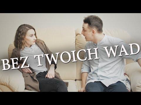 Bez twoich wad (Wojtek Szumański, MINT. i Piotr Galiński)