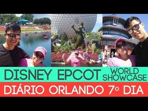DIÁRIO DE ORLANDO #07 - DISNEY EPCOT + WORLD SHOWCASE - YAMATWO
