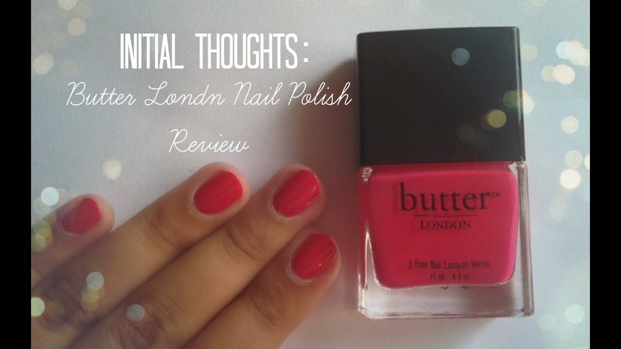 INITIAL THOUGHTS: Butter London Nail Polish Review ...