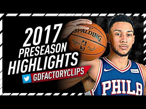 Ben Simmons 2017 Preseason Offense Highlights Montage - READY TO ROLL!