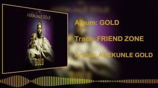 Adekunle Gold - Friend Zone [Official Audio]