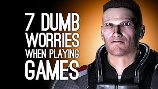 7 Dumb Stresses We Get Playing Games