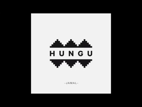 HUNGU - Jamal