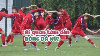 Ngắm nhan sắc của các nữ tuyển thủ đội tuyển U19 nữ Việt Nam