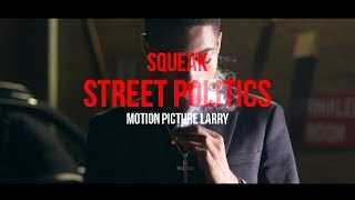 Squeak - Street Politics (Official Video) Shot by @LarryFlynt_