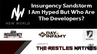 Insurgency Sandstorm and New World Interactive