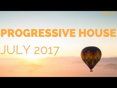 Deep Progressive House Mix Level 018 / Best Of July 2017