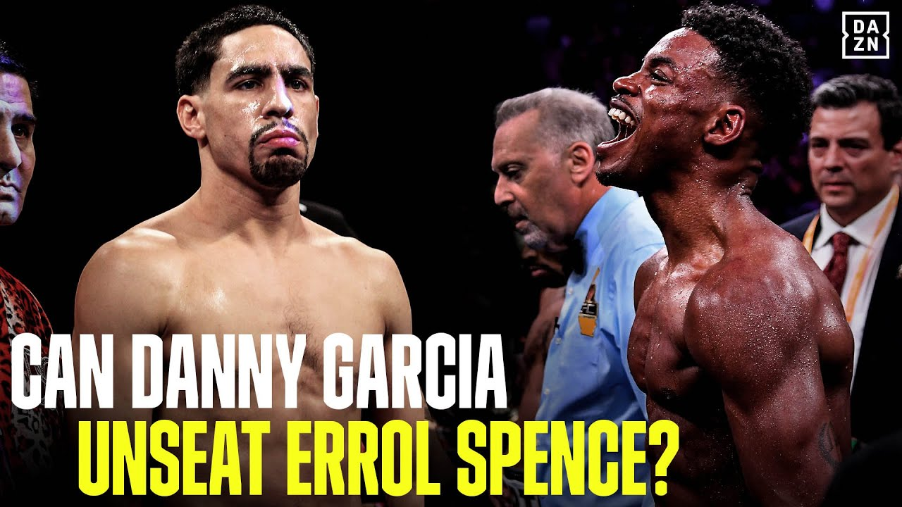 Can Danny Garcia Defeat Errol Spence Jr , Take Over Welterweight?