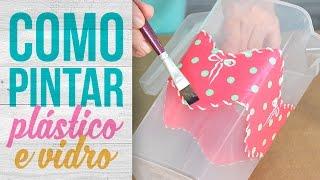 Como pintar plástico e vidro / How to paint plastic and glass / Cómo pintar plástico y vidrio