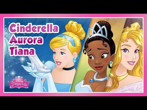 Disney Princess: Cinderella, Aurora and Tiana Story - for KIDS