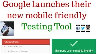 Google launched new mobile friendly testing tool | Mobile Friendly Test Tool