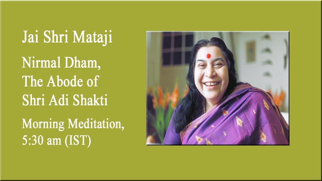 24-09-2021, 5:30AM (IST),  Morning Meditation from Nirmal Dham, The Abode of Shri Adi Shakti.