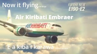 Kiribati New Embraer || Now it first look to takeo...