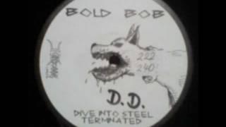 Bold Bob - Dive Into Steel