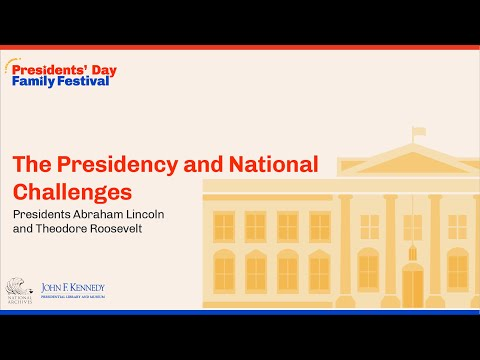 The Presidency and National Challenges: Presidents Abraham Lincoln and Theodore Roosevelt