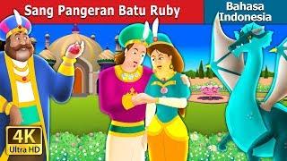 Sang Pangeran Batu Ruby | Dongeng anak | Dongeng Bahasa Indonesia