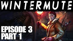 The Long Dark || Wintermute || Episode 3 Part 1