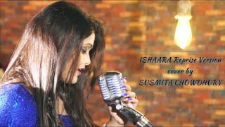 Ishaara | Force 2 | Female Version | Susmita Chowdhury | Reprise Version | John Abraham,Armaan Malik