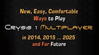 How to play Crysis 1 Multiplayer 2015 - Easy & Legal Way