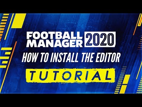 How To Install The FM20 Editor & In Game Editor - Football Manager 2020