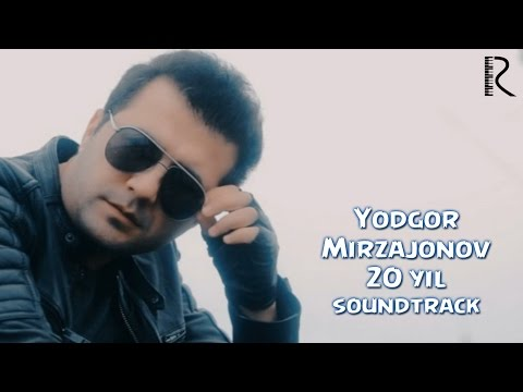 yodgor mirzajonov 20 yil o'tsa ham mp3