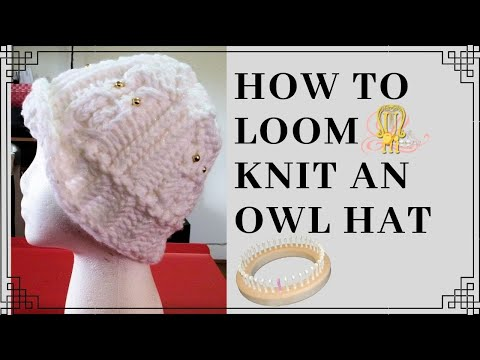 How To Loom Knit An Owl Hat Youtube
