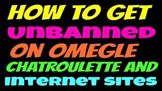 How to get unbanned from Omegle, Chatroulette, Minecraft, Websites, Games, change public ip address