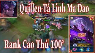 Top 1 Quillen - Đấng 1803 Quẩy Quillen Tà Linh Ma Đao Tại Rank Cao Thủ 100 Sao Sẽ NTN | Liên Quân