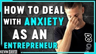 How to Deal with Anxiety as an Entrepreneur